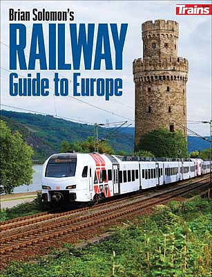 Kalmbach-Publishing Brian Solomons Railway Guide to Europe Softcover, 416 Pages