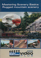 Kalmbach Mastering Scenery Basics-Rugged Mountain Scenery DVD