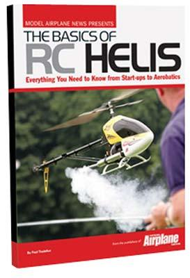 Model Airplane News The Basics Of RC Helis -- RC Helicopter Book -- #2034