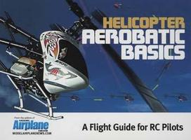 Model-Airplane-News Helicopter Aerobatic Basics RC Helicopter Book #2040