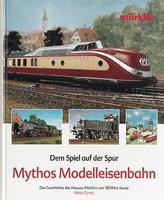 Marklin Myth Model Railroad (German text only) Model Railroading Historical Book #7458