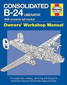 Motorbooks International Consolidated B24 Liberator 1939 Onwards Owners Workshop Manual -- Model Instruction Manual -- #1595