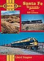 Morning-Sun Santa Fe Trackside with Bill Gibson Model Railroading Book #1021