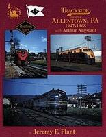 Morning-Sun Trackside Around Allentown, PA 1947-68 Model Railroading Book #1067
