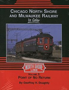 Morning-Sun Chicago North Shore & Milwaukee Volume 2 Point of No Return Model Railroading Book #1282
