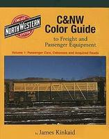 Morning-Sun C&NW Color Guide to Freight and Passenger Equipment Volume 1 Model Railroading Book #1315