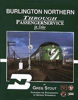 Morning-Sun Burlington Northern Through Passenger Service in Color Model Railroading Book #1332