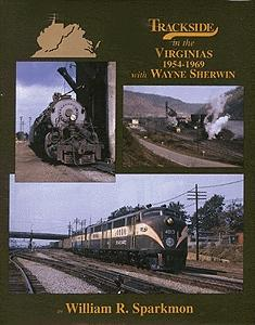 Morning Sun Books Inc Trackside in the Virginias 1954-1969 -- Model Railroading Book -- #1341