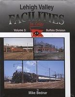 Morning-Sun Lehigh Valley Facilities in Color Volume 3 Buffalo Division Model Railroading Book #1354