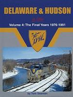 Morning-Sun Delaware & Hudson In Color Volume 4 The Final Years 1976-1991 Model Railroad Book #1376