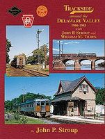 Morning-Sun Trackside Around the Delaware Valley 1960-1983 Model Railroading Book #1401