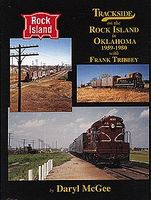 Morning-Sun Trackside on the Rock Island in Oklahoma 1959-1980 Model Railroading Book #1430