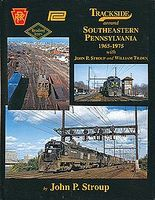 Morning-Sun Trackside Around Southeastern Pennsylvania 1965-1975 Model Railroading Book #1461