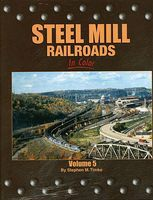 Morning-Sun Steel Mill Railroads In Color Volume 5 Model Railroading Book #1484