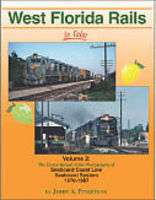 Morning-Sun West Florida Rails in Color Volume 2 SCL, SBD 1970-1987 Model Railroading Book #1520