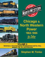 Morning-Sun Chicago & North Western Power 1963-1995 Volume 2 Model Railroading Book #1552