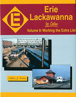Morning-Sun Erie Lackawanna in Color Volume 9 Working the Extra List Model Railroading Book #1570