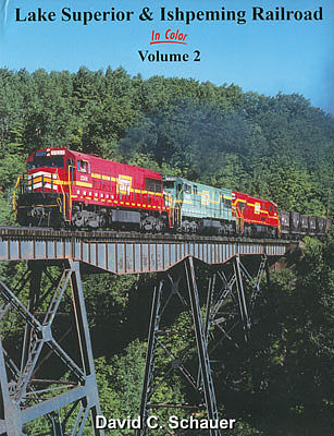 Morning-Sun Lake Superior & Ishpeming Railroad in Color Volume 2 Model Railroading Book #1580