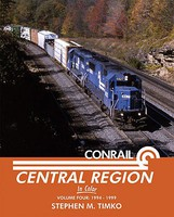 Morning-Sun Conrail Central Region in Color Volume 4-1994-1999