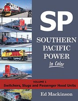 Morning-Sun Southern Pacific Power in Color Volume 1-Switchers, Slugs and Passenger Hood Units