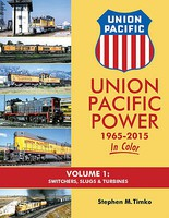 Morning-Sun Union Pacific Power 1965-2015 In Color Volume 1- Switchers, Slugs & Turbines Hardcover, 128 Pages, All Color