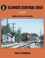 Morning-Sun Illinois Central Gulf In Color Volume 1-Across the System