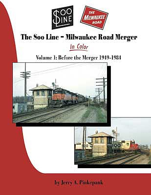 Morning-Sun The Soo Line - Milwaukee Road Merger In Color Volume 1-Before The Merger 1949 - 1984