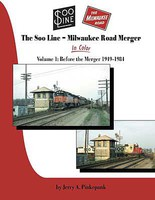 Morning-Sun The Soo Line Milwaukee Road Merger In Color Volume 1-Before The Merger 1949 1984