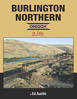 Morning-Sun Burlington Northern Oregon in Color Hardcover, 128 Pages