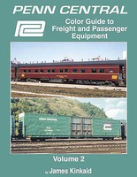 Morning-Sun Penn Central Color Guide to Freight and Passenger Equipment Volume 2 Hardcover, 128 Pages
