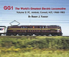Morning-Sun GG1 The Worlds Greatest Electric Locomotive Volume 2 Softcover