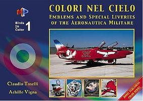 Model-Publishing Birds in Color Vol.1- Colori Nel Cielo - Emblems & Special Liveries of the Aeronautica Militare