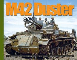 MilitaryMiniatures M42 Duster- A Visual History of the US Armys Modern Mobile Anti-Aircraft Platform
