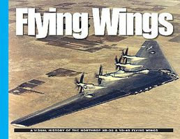 MilitaryMiniatures Flying Wings- A Visual History of the Northrop XB35 & YB49 Flying Wings