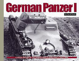 MilitaryMiniatures German Panzer I- A Visual History of the Germans Army WWII Early Light Tank (Hardback)