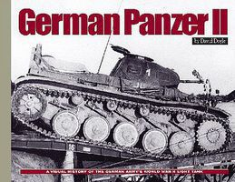 MilitaryMiniatures German Panzer II- A Visual History of the German Armys WWII Light Tank (Hardback)