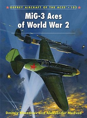 Osprey Publishing Aircraft of the Aces - MiG3 Aces of WWII -- Military History Book -- #aa102