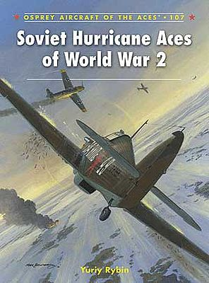 Osprey Publishing Aircraft of the Aces - Soviet Hurricane Aces of WWII -- Military History Book -- #aa107