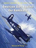 Osprey-Publishing Aircraft of the Aces - American Aces against the Kamikaze Military History Book #aa109