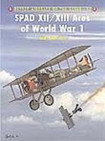 Osprey-Publishing Aircraft of the Aces - SPAD XII/XIII Aces of WWI Military History Book #aa47