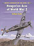 Osprey Publishing Aircraft of the Aces - Hungarian Aces of WWII -- Military History Book -- #aa50