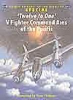 Osprey-Publishing Twelve to One V Fighter Command Aces of the Pacific Military History Book #aa61