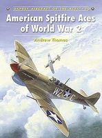 Osprey-Publishing Aircraft of the Aces - American Spitfire Aces of WWII Military History Book #aa80