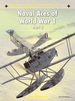 Osprey-Publishing Aircraft of the Aces - Naval Aces WWI Pt2 Military History Book #ace104