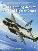Osprey-Publishing Aircraft of the Aces - P-38 Lightning Aces 82nd FG Military History Book #ace108