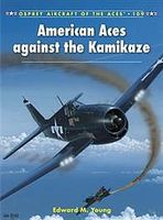Osprey-Publishing Aircraft of the Aces - American Aces Against Kamikaze Military History Book #ace109