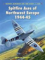 Osprey-Publishing Spitfire Aces of North West Europe 1944-45 Military History Book #ace122