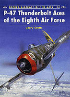 Osprey-Publishing P-47 Thunderbolt Aces of the Eighth Air Force Military History Book #ace24