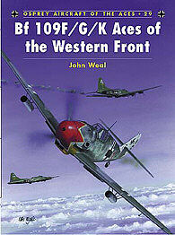Osprey Publishing Bf 109F/G/K Aces of the Western Front -- Military History Book -- #ace29