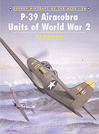 Osprey Publishing P-39 Aircobra Aces of WWII -- Military History Book -- #ace36